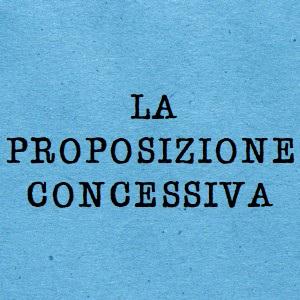 proposizione concessiva