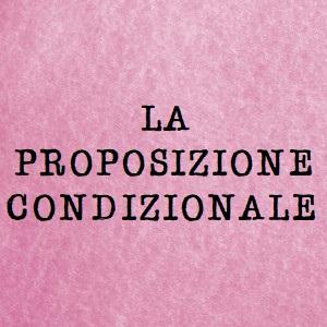 proposizione condizionale