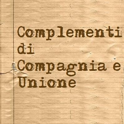 i complementi di compagnia e unione